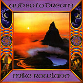 And So To Dream by Mike Rowland