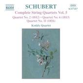 SCHUBERT: String Quartets Nos. 2, 6 and 11 by Kodaly Quartet