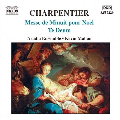 CHARPENTIER: Messe de Minuit pour Noel / Te Deum by Aradia Ensemble