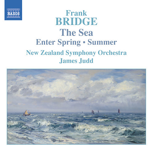 BRIDGE: The Sea / Enter Spring / Summer by New Zealand Symphony Orchestra