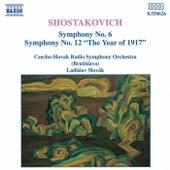 SHOSTAKOVICH: Symphonies Nos. 6 and 12 by Slovak Radio Symphony Orchestra