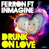Drunk On Love by Ferron