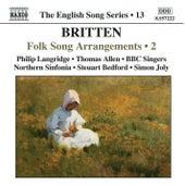 BRITTEN: Folk Song Arrangements, Vol. 2 by Philip Langridge