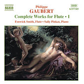 GAUBERT:  Works for Flute, Vol. 1 von Fenwick Smith