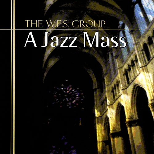 A Jazz Mass by The W.E.S. Group
