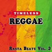 Timeless Reggae: Rasta Beats, Vol. 3 by Various Artists