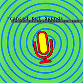 Tranced Out Sounds - The Best Selection Of European Hard Trance by Various Artists