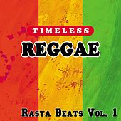 Timeless Reggae: Rasta Beats, Vol. 1 by Various Artists