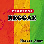 Timeless Reggae: Horace Andy by Horace Andy