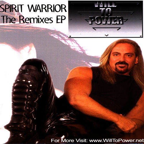 Spirit Warrior - The Remixes EP by Will To Power