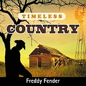 Timeless Country: Freddy Fender de Freddy Fender