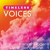 Timeless Voices: Kenny Rogers - Love Songs, Vol. 1 by Kenny Rogers