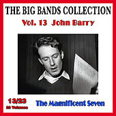 The Big Bands Collection, Vol. 13/23: John Barry - The Magnificent Seven von John Barry
