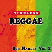 Timeless Reggae: Bob Marley, Vol. 2 von Bob Marley