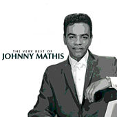 The Very Best of Johnny Mathis by Johnny Mathis