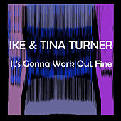 It's Gonna Work Out Fine de Ike and Tina Turner