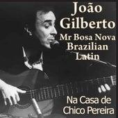Mr. Bosa Nova: João Gilberto de João Gilberto