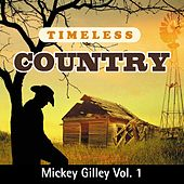 Timeless Country: Mickey Gilley, Vol. 1 de Mickey Gilley