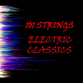 Electric Classics by 101 Strings Orchestra
