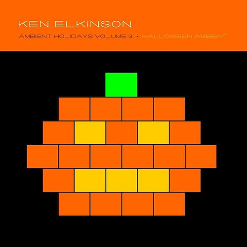 Ambient Holidays, Vol. 3 (Halloween Ambient) by Ken Elkinson