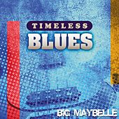 Timeless Blues: Big Maybelle by Big Maybelle