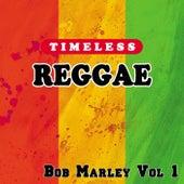 Timeless Reggae: Bob Marley, Vol. 1 by Bob Marley