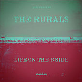 Life On The B side by The Rurals