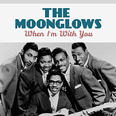 When I'm with You de The Moonglows