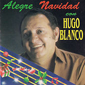 Aguinaldos Que No Se Olvidan de Hugo Blanco