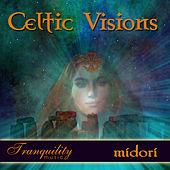 Celtic Visions by Midori