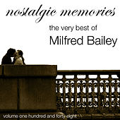 Nostalgic Memories-The Very Best Of Mildred Bailey-Vol. 148 by Mildred Bailey