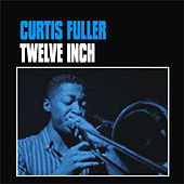 Twelve Inch by Curtis Fuller