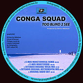 Too blind to see de Conga Squad