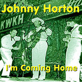 I'm Coming Home by Johnny Horton