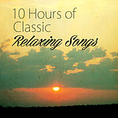 10 Hours of Classic Relaxing Songs by Various Artists
