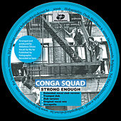 Strong Enough de Conga Squad