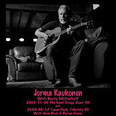 2009-11-06 Kent State Folk Festival, The Kent Stage, Kent, Oh & 2004-06-17 Town Park, Telluride, Co (Live) by Jorma Kaukonen