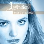 These Thoughts by Levitation