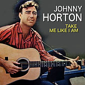 Take Me Like I Am de Johnny Horton