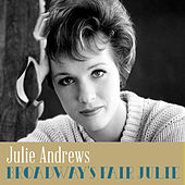 Broadway's Fair Julie de Julie Andrews
