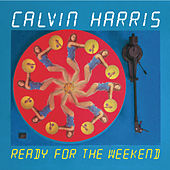 Ready For The Weekend de Calvin Harris