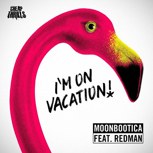 I'm On Vacation by Moonbootica