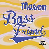 Bass Friend (Mix for Him & Mix for Her) de Mason