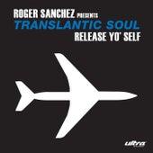 Release Yo' Self by Roger Sanchez