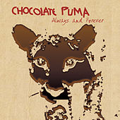 Always and Forever by Chocolate Puma