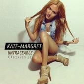 Untraceable (Original) van Kate-Margret