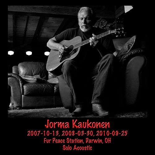 Solo: 2007, 2008, 2010 At the Fur Peace Station, Darwin, Oh (Live) by Jorma Kaukonen