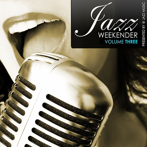 Jazz Weekender, Vol.3 by Various Artists