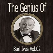The Genius of Burl Ives Vol 02 by Burl Ives