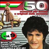 I 50 successi più famosi e originali della musica Italiana cantati da Bruno  De Filippi,Fausto Leali,Renato Pareti,I Campioni e tanti altri, Vol. 9 di Various Artists
